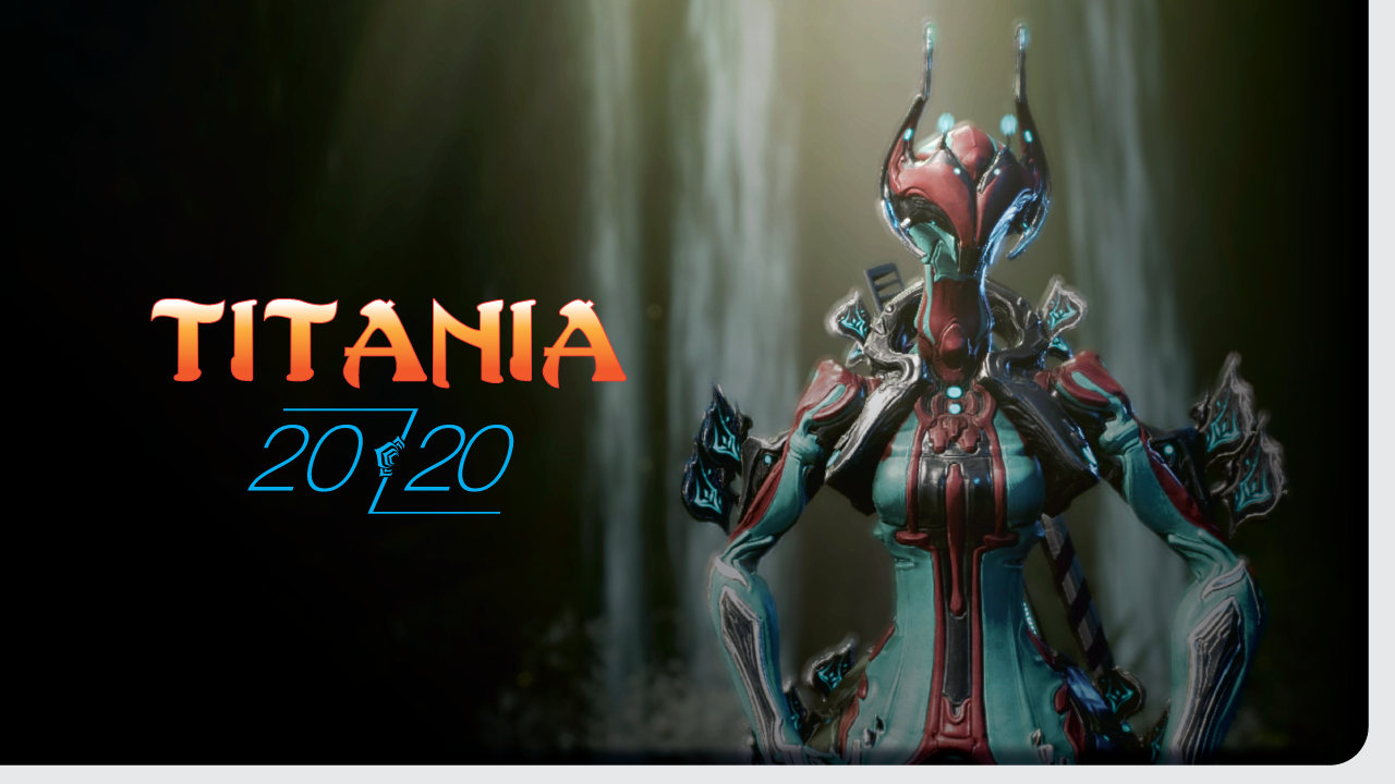 Titania || 2020 Build & Review || Warframe